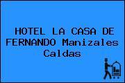 HOTEL LA CASA DE FERNANDO Manizales Caldas