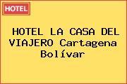 HOTEL LA CASA DEL VIAJERO Cartagena Bolívar