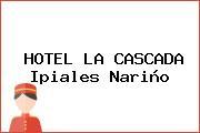 HOTEL LA CASCADA Ipiales Nariño
