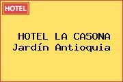HOTEL LA CASONA Jardín Antioquia