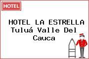 HOTEL LA ESTRELLA Tuluá Valle Del Cauca