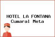 HOTEL LA FONTANA Cumaral Meta