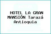 HOTEL LA GRAN MANSIÓN Tarazá Antioquia