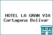 HOTEL LA GRAN VIA Cartagena Bolívar