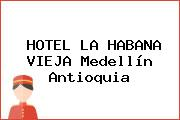 HOTEL LA HABANA VIEJA Medellín Antioquia