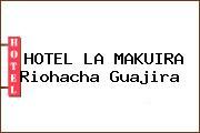 HOTEL LA MAKUIRA Riohacha Guajira