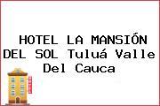 HOTEL LA MANSIÓN DEL SOL Tuluá Valle Del Cauca
