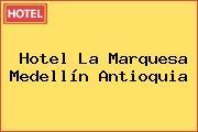 Hotel La Marquesa Medellín Antioquia