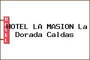 HOTEL LA MASION La Dorada Caldas