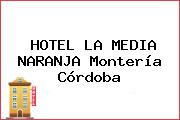 HOTEL LA MEDIA NARANJA Montería Córdoba