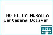 HOTEL LA MURALLA Cartagena Bolívar