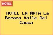 HOTEL LA ÑATA La Bocana Valle Del Cauca