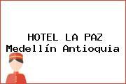 HOTEL LA PAZ Medellín Antioquia