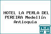 HOTEL LA PERLA DEL PEREIRA Medellín Antioquia