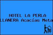 HOTEL LA PERLA LLANERA Acacías Meta