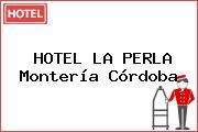 HOTEL LA PERLA Montería Córdoba