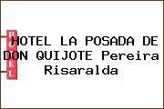 HOTEL LA POSADA DE DON QUIJOTE Pereira Risaralda