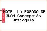 HOTEL LA POSADA DE JUAN Concepción Antioquia