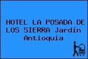 HOTEL LA POSADA DE LOS SIERRA Jardín Antioquia