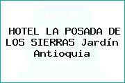 HOTEL LA POSADA DE LOS SIERRAS Jardín Antioquia