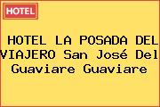 HOTEL LA POSADA DEL VIAJERO San José Del Guaviare Guaviare