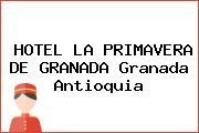 HOTEL LA PRIMAVERA DE GRANADA Granada Antioquia
