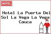 Hotel La Puerta Del Sol La Vega La Vega Cauca
