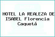 HOTEL LA REALEZA DE ISABEL Florencia Caquetá