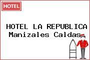 HOTEL LA REPUBLICA Manizales Caldas