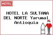 HOTEL LA SULTANA DEL NORTE Yarumal Antioquia