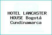 HOTEL LANCASTER HOUSE Bogotá Cundinamarca