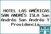 HOTEL LAS AMÉRICAS SAN ANDRÉS ISLA San Andrés San Andrés Y Providencia