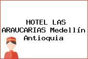 HOTEL LAS ARAUCARIAS Medellín Antioquia