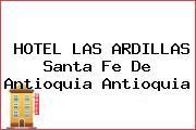 HOTEL LAS ARDILLAS Santa Fe De Antioquia Antioquia