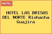 HOTEL LAS BRISAS DEL NORTE Riohacha Guajira