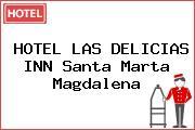 HOTEL LAS DELICIAS INN Santa Marta Magdalena