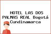 HOTEL LAS DOS PALMAS REAL Bogotá Cundinamarca