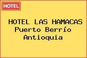 HOTEL LAS HAMACAS Puerto Berrío Antioquia