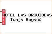 HOTEL LAS ORQUÍDEAS Tunja Boyacá