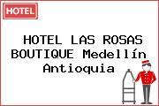 HOTEL LAS ROSAS BOUTIQUE Medellín Antioquia