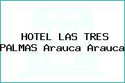 HOTEL LAS TRES PALMAS Arauca Arauca