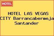 HOTEL LAS VEGAS CITY Barrancabermeja Santander