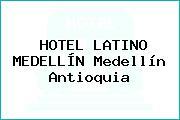 HOTEL LATINO MEDELLÍN Medellín Antioquia