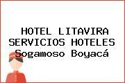 HOTEL LITAVIRA SERVICIOS HOTELES Sogamoso Boyacá