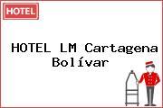 HOTEL LM Cartagena Bolívar