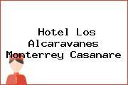 Hotel Los Alcaravanes Monterrey Casanare