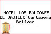 HOTEL LOS BALCONES DE BADILLO Cartagena Bolívar