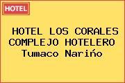 HOTEL LOS CORALES COMPLEJO HOTELERO Tumaco Nariño