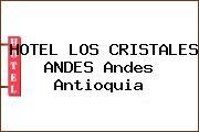 HOTEL LOS CRISTALES ANDES Andes Antioquia