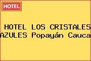HOTEL LOS CRISTALES AZULES Popayán Cauca